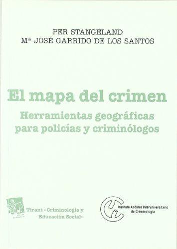 9788484429388: El Mapa del Crimen: Herramientas Geograficas Para Policias y Criminologos (Tirant Criminologia y Educacion Social) (Spanish Edition)