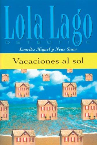 9788484431015: Vacaciones al sol. Serie Lola Lago. Libro: Vaccaciones Al Sol