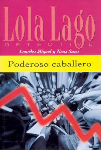 9788484431039: Poderoso caballero. Serie Lola Lago. Libro (Ele- Lecturas Gradu.Adultos)