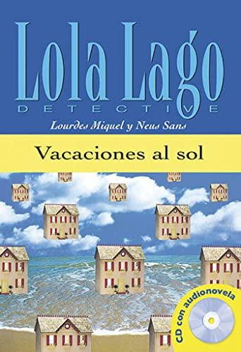 Vacaciones al sol. Serie Lola Lago. Libro: Neus Sans; Lourdes