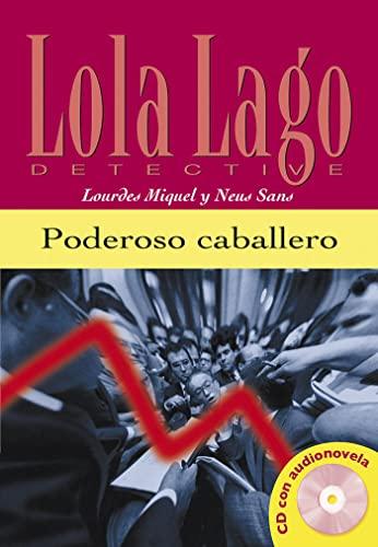 Lola Lago, detective: Poderoso caballero + CD: Martin Gaite, Carmen