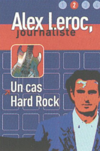 9788484431985: Un cas Hard Rock : Niveau 2 (Alex Leroc, journaliste)