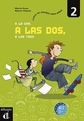 9788484432425: A la una, a las dos, a las tres 2. Libro del alumno (Spanish Edition)