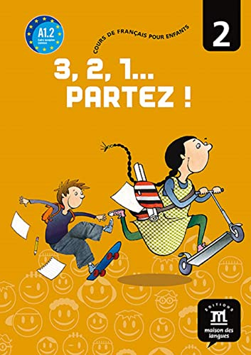 9788484432487: 3, 2, 1... partez! Cours de français pour enfants. Per la Scuola elementare: 3, 2, 1... Partez ! 2 - Libro del alumno (Fle- Texto Frances)