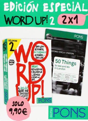 9788484433040: Word up! 2 - EDICIÓN ESPECIAL 2 x 1 (diccionario de argot inglés + guía de Londres) (Pons - Diccionarios)
