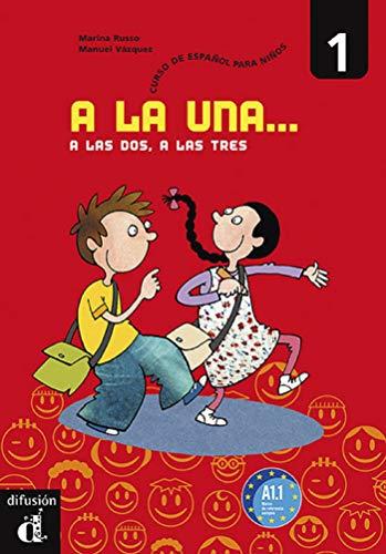 9788484434016: A la una, a las dos, a las tres 1 Libro del alumno (Ele - Texto Español)