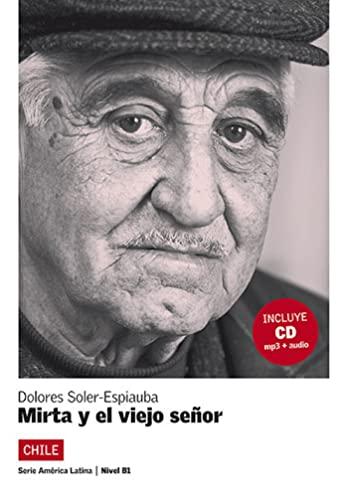 9788484434825: Mirta y el viejo se�or. Serie Am�rica Latina. Libro + CD (Ele- Lecturas Gradu.Adultos)