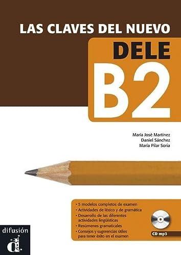 9788484436591: Las Claves Del Nuevo Dele: Libro + B2 (Ele - Texto Español)