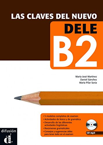 9788484436591: Las claves del nuevo DELE B2. Libro del alumno + CD (Spanish Edition)