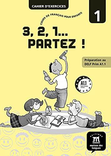 3,2,1 Partez!: Cahier D'Exercices 1 (French Edition): LERIN, EMILIE