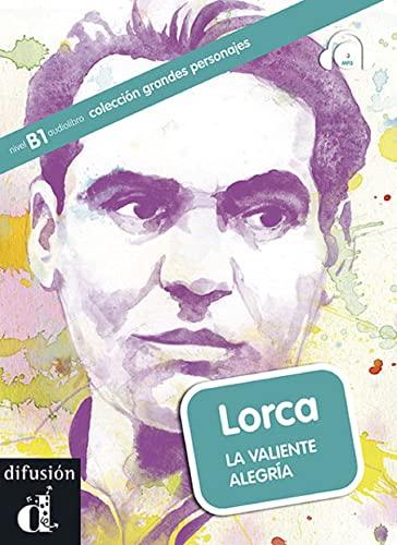 Lorca, la valiente alegria. Libro+CD. Nivle B1: Aroa Moreno