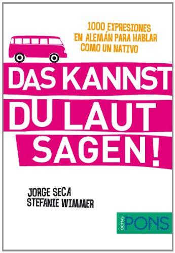 9788484438748: Das kannst du laut sagen! (1000 expresiones en alemán para hablar como un nativo) (Pons - 1000 Expresiones)