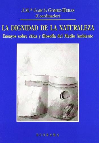 9788484440741: La Dignidad de la Naturaleza
