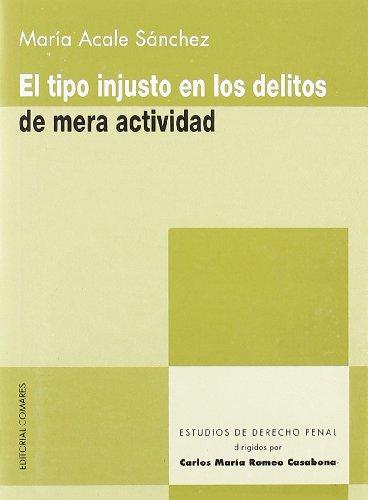 9788484442127: TIPO INJUSTO EN LOS DELITOS DE MERA ACTIVIDAD.