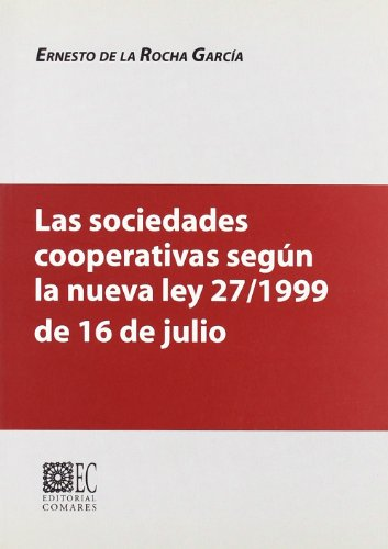 9788484443391: Las sociedades cooperativas según la nueva Ley 27/1999 de 16 de julio