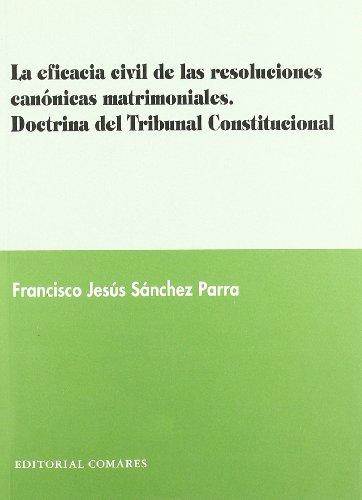 9788484443728: La eficacia civil de las resoluciones canonicas matrimoniales. doctrina del tribunal constitucional