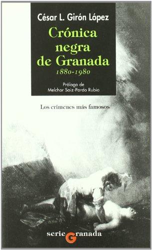 CRÓNICA NEGRA DE GRANADA 1880 - 1980.: GIRÓN LÓPEZ, CÉSAR