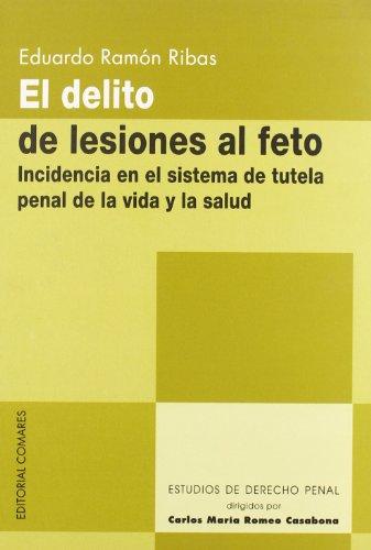 El delito de lesiones al feto (Paperback): Eduardo Ramon Ribas