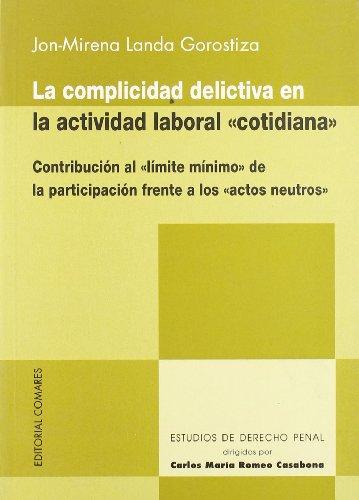 LA COMPLICIDAD DELICTIVA EN LA ACTIVIDAD LABORAL 'COTIDIANA': Contribución al &#...