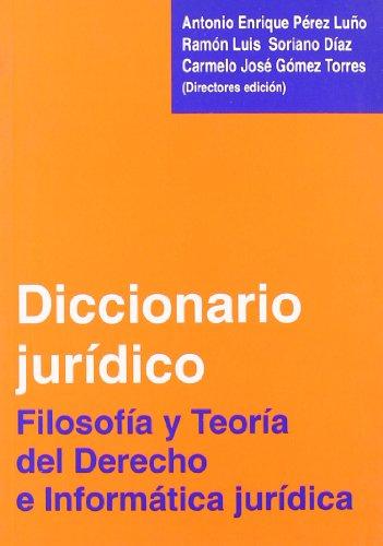 9788484447665: Diccionario Juridico: Filosofia y Teoria del Derecho E Informatica Juridica (Biblioteca Comares de Ciencia Juridica) (Spanish Edition)