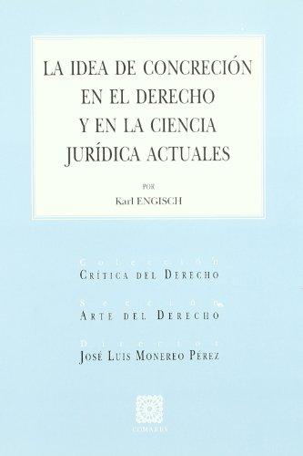 9788484447696: La idea de concreción en el derecho y en la ciencia jurídica actuales