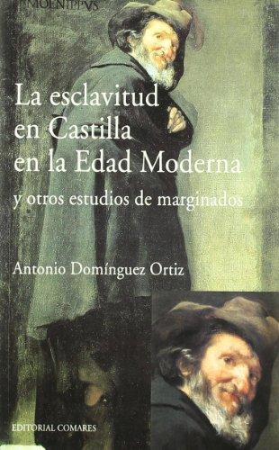 9788484447719: La esclavitud en Castilla en la Edad Moderna y otros estudios de marginados
