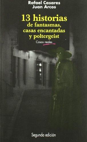 9788484447795: 13 historias de fantasmas, casas encantadas y poltergeist