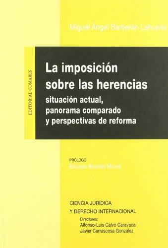9788484449485: La imposición sobre las herencias : situación actual, panorama comparado y perspectivas de reforma