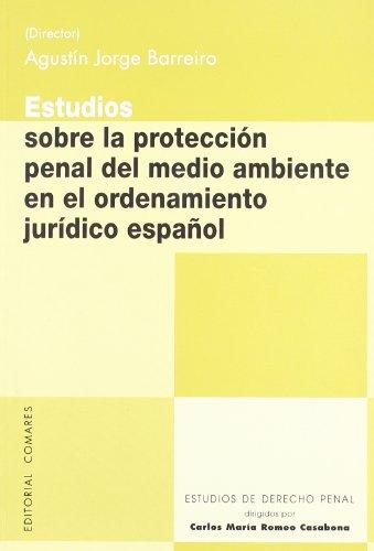 Estudios sobre la proteccion penal del medio: Barreiro, Agustin Jorge