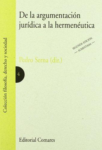 9788484449812: De la argumentación jurídica a la hermenéutica