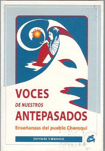 9788484450009: Voces de Nuestros Antepasados: Ensenanzas del pueblo Cheroqui (Coleccion Nagual) (Spanish Edition)