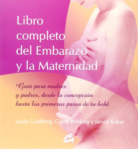 9788484450108: Libro completo del embarazo y la maternidad: Guía para madres y padres, desde la concepción hasta los primeros pasos de tu bebé (Cuerpo-Mente)