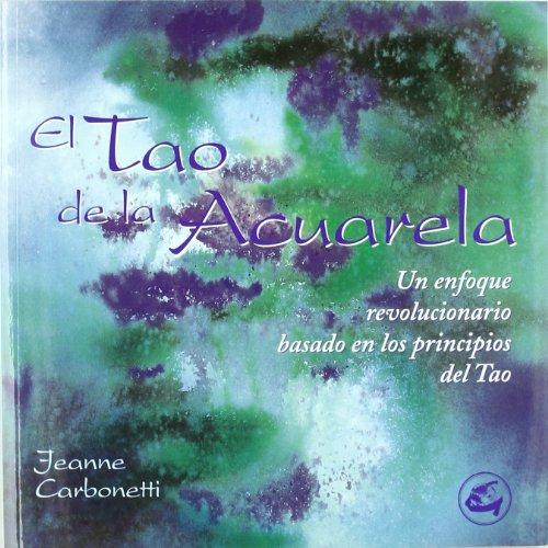 9788484450184: El Tao de la Acuarela (Spanish Edition)