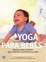 9788484450276: Yoga para Bebes (Coleccion Cuerpo - Mente) (Spanish Edition)