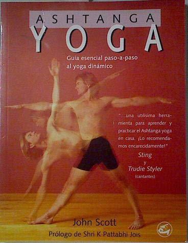 9788484450306: Ash Tanga Yoga - Guia Esencial Paso A Paso Al Yoga Dinamico