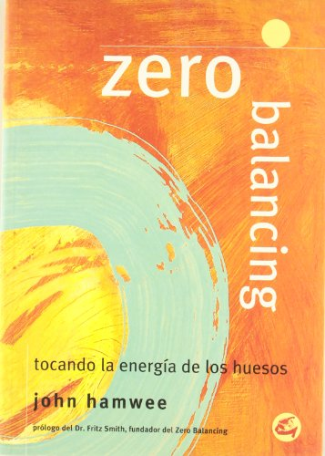 Zero Balancing (Spanish Edition) (8484450368) by John Hamwee