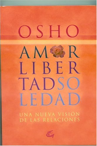 9788484450399: Amor, libertad y Soledad - una nueva vision de las revelaciones
