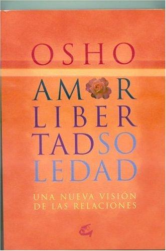 9788484450399: Amor, Libertad, Soledad: Una Nueva Vision de (Spanish Edition)