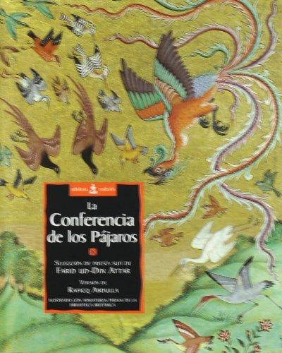 LA CONFERENCIA DE LOS PÁJAROS. SELECCIÓN DE: UD-DIN ATTAR, FARID;