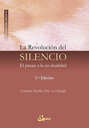 9788484450498: La revolucion del silencio / The Revolution of Silence: El pasaje a la no-dualidad / The Passage to non-duality (Advaita) (Spanish Edition)