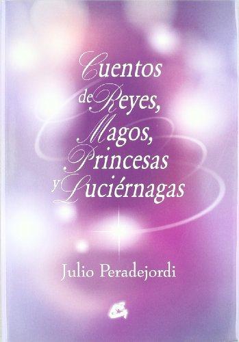 9788484450733: Cuentos de reyes, magos, princesas y luciernagas/ Tales of Kings, Wizards, Princesses and Fireflies (Serendipity) (Spanish Edition)