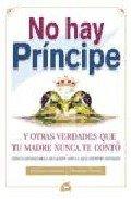 9788484450856: No Hay Principe Y Otras Verdades Que Tu Madre Nunca Te Conto (Spanish Edition)