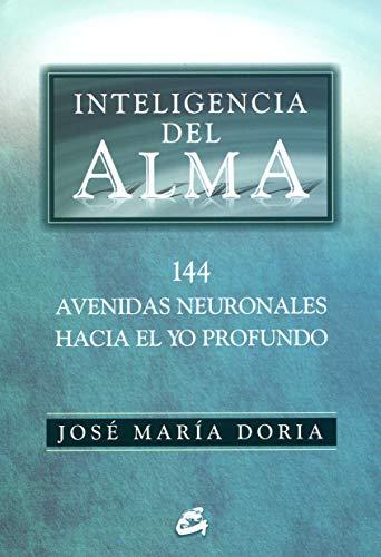 9788484451037: Inteligencia del alma: 144 avenidas neuronales hacia el yo profundo (Serendipity)