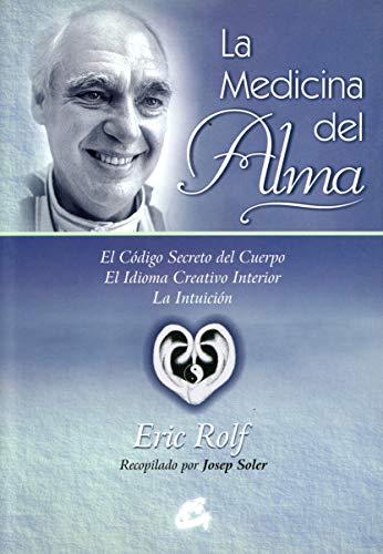 9788484451082: La Medicina Del Alma: El código secreto del cuerpo. El idioma creativo interior. La intuición (Kaleidoscopio)
