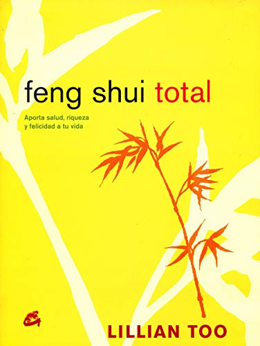 9788484451488: Feng Shui Total: Aporta Salud, Riqueza y Felicidad a Tu Vida (Cuerpo-Mente)