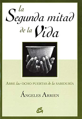 9788484451563: La segunda mitad de la vida / The Second Half of Life: Abre las ocho puertas de la sabiduria / Opening the Eight Gates of Wisdom (Spanish Edition)