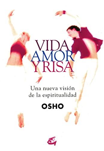 Vida, amor y risa: una nueva visión: Osho