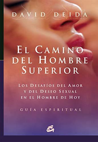9788484451709: El camino del hombre superior. Los desafíos del amor y del deseo sexual en el hombre de hoy (Conciencia global)