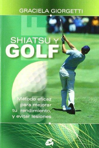 9788484451877: Shiatsu y golf: Método eficaz para mejorar tu rendimiento y evitar lesiones (Cuerpo-mente)