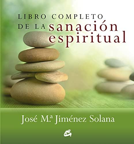 Libro completo de la sanacion espiritual (Spanish: Jose Maria Jimenez